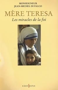 Monseigneur Jean-Michel Di Falco - Mère Teresa ou les miracles de la foi.