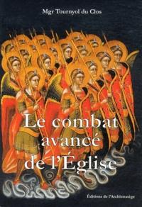 Monseigneur Tournyol du Clos - Le combat avancé de l'Eglise - Une approche pratique de l'exorcisme.