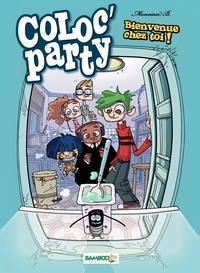 Monsieur B - Coloc'party Tome 1 : Bienvenue chez toi !.