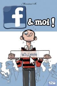 Monsieur B - F & moi.