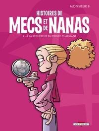 Monsieur B et  Angus - Histoires de mecs et de nanas Tome 2 : A la recherche du prince charmant.