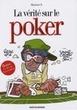 Monsieur B - La vérité sur le poker.