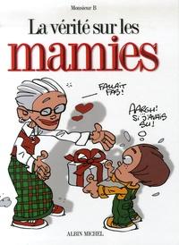 Monsieur B - La vérité sur les mamies.