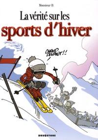 Monsieur B - La vérité sur les sports d'hiver.