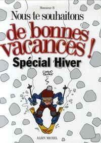 Monsieur B - Nous te souhaitons de bonnes vacances ! Spécial Hiver.