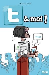 Monsieur B - T & moi.