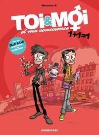 Monsieur B et  Angus - Toi et Moi et ma conscience - Tome 1 : 1 +1 = 1.