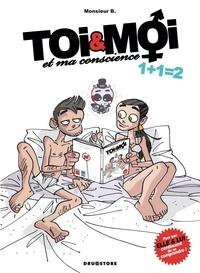 Monsieur B et  Angus - Toi et moi et ma conscience - Tome 2 : 1 + 1 = 2.