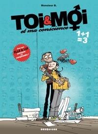 Monsieur B et  Angus - Toi et Moi et ma conscience - Tome 3 : 1 + 1 = 3.