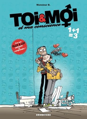 Toi et Moi et ma conscience - Tome 3 : 1 + 1 = 3