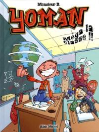 Monsieur B - Yoman Tome 3 : Méga la classe !!.