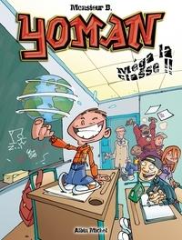 Monsieur B - Yoman tome 3 : Méga la classe.