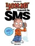 Monsieur B - Yoman tome 4 : Cause le SMS.