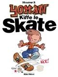 Monsieur B - Yoman tome 5 : Kiffe le skate.