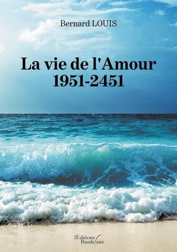 Monsieur bernard Louis - La vie de l'Amour - 1951-2451.