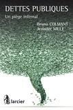 Monsieur Bruno Colmant et Jennifer Nille - Dettes publiques - Un piège infernal.