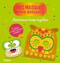 Monsieur Dupont - Animaux trop rigolos - 8 masques et leurs accessoires à colorier !.