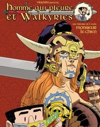 Monsieur le chien - Homme qui pleure et Walkyries (Manuel de chope à l'usage du dieu Wotan).