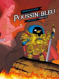 Monsieur le chien - Poussin-bleu Tome 1 : L'armure d'or.
