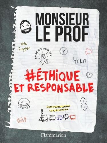 #éthique et responsable - Monsieur le Prof - 9782081429185 - 8,49 €