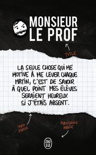 Monsieur le Prof - Monsieur le Prof.