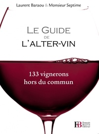 Monsieur Septime et Laurent Baraou - Le Guide de l'Alter-vin.