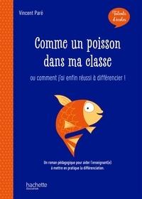 Monsieur Vincent Paré - Talents d'école - Comme un poisson dans ma classe - ePub FXL - Ed. 2019 - ... Ou comment j'ai enfin réussi à différencier !.