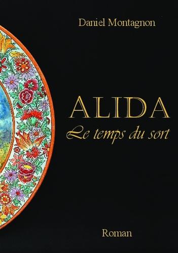 Montagnon Daniel - Alida, Le temps du sort.