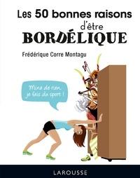 Montagu frédérique Corre - Les 50 bonnes raisons d'être bordélique.