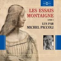 Montaigne et Michel Piccoli - Les Essais (Livre I).