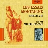Montaigne et Michel Piccoli - Les Essais (Livres II et III).