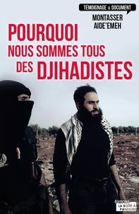 Pourquoi nous sommes tous des djihadistes.pdf