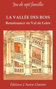 Montcel gabrielle Du - LA VALLE DES ROIS - Renaissance en Val de Loire.