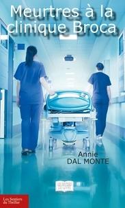 Monte annie Da - Meurtres à la clinique Broca.