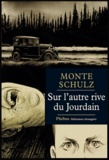 Monte Schulz - Sur l'autre rive du Jourdain.