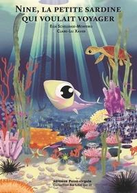 Monteiro elsa Schellhase et Claire lili Xavier - Nine, la petite sardine qui voulait voyager.