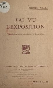 Montenailles - J'ai vu l'exposition - Monologue comique pour hommes ou jeunes gens.