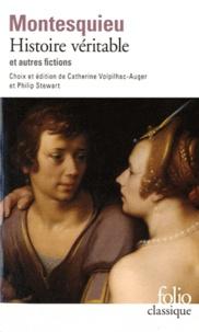 Montesquieu - Histoire véritable et autres fictions.