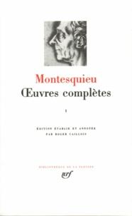 Montesquieu - Oeuvres complètes - Tome 1, Discours et mémoire ; Oeuvres académiques ; Oeuvres littéraires ; Portraits politiques ; Voyages ; Mes pensées.