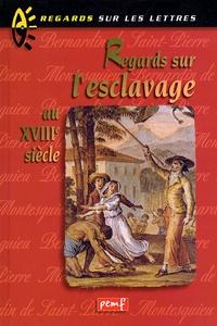 Montesquieu et  Bernardin de Saint-Pierre - Regards sur l'esclavage au XVIIIème siècle.