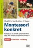 Montessori konkret - Band 4 - Kosmische Erziehung / Handbuch zu einem ganzheitlichen Weg des Lernens im Elementarbereich.