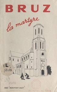 Montfort-Huet et  Donias - Bruz la martyre.