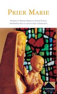 Monthabor - Prier Marie - Prières à Notre-Dame du Sacré-Coeur proposées par le sanctuaire d'Issoudun.