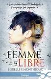 Monthioux lorelli P. - Femme et libre.