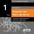 Monthome - Franchir les Murs de Verre - Opus 1.
