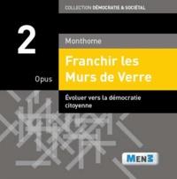 Monthome - Franchir les Murs de Verre - Opus 2.