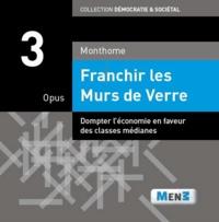 Monthome - Franchir les Murs de verre - Opus 3.