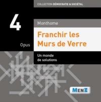 Monthome - Franchir les Murs de verre - Opus 4.