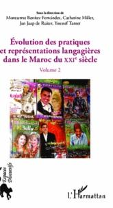Montserrat Benitez Fernandez - Evolution des pratiques et représentations langagières dans le Maroc du XXIè siècle - (Volume 2).