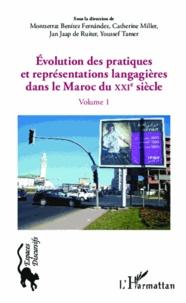 Montserrat Benitez Fernandez et Catherine Miller - Evolution des pratiques et représentations langagières dans le Maroc du XXIe siècle - Volume 1.